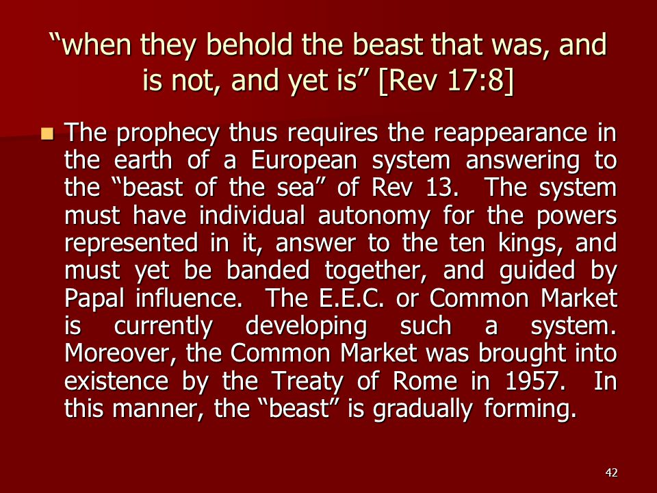 when they behold the beast that was, and is not, and yet is [Rev 17:8]